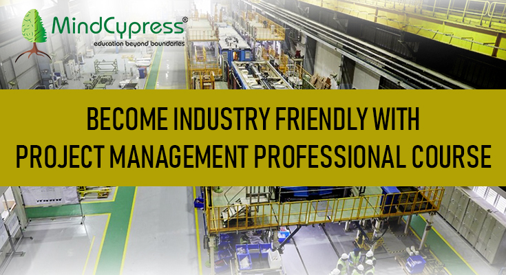 Become-industry-friendly-with-Project-Management-Professional-Course-1-1.jpg