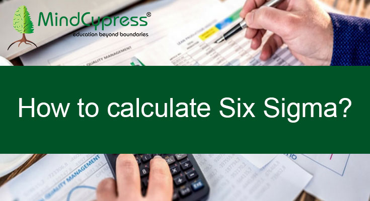 How to calculate Six Sigma?