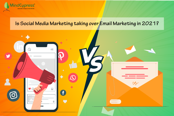 Is Social Media Marketing taking over Email Marketing in 2021?