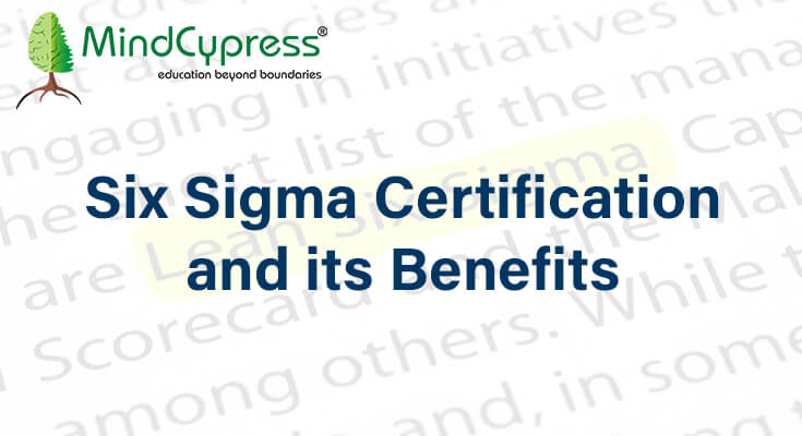 Six Sigma Certification and its Benefits