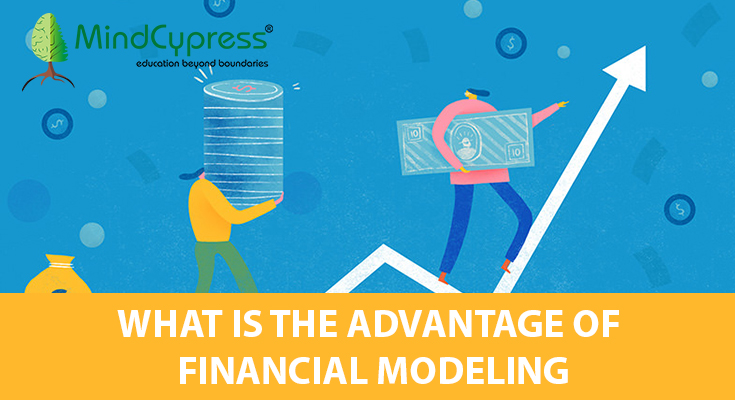 What is the advantage of Financial Modeling?